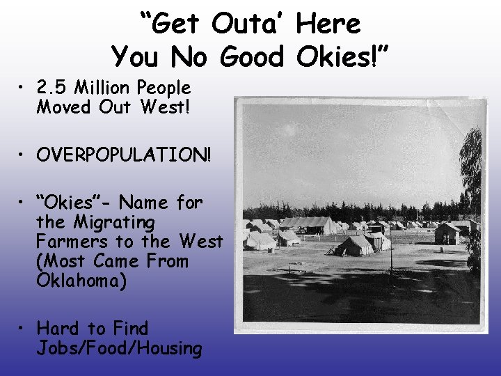 """""""Get Outa' Here You No Good Okies!"""" • 2. 5 Million People Moved Out"""