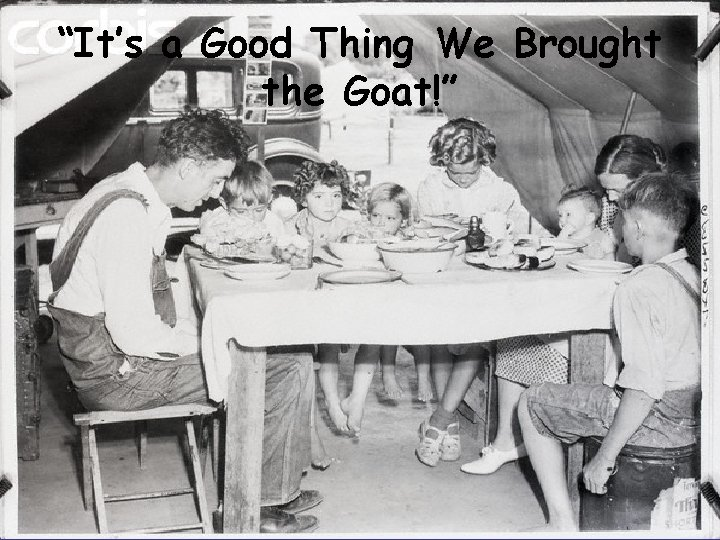 """""""It's a Good Thing We Brought the Goat!"""""""