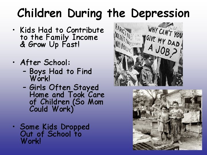 Children During the Depression • Kids Had to Contribute to the Family Income &
