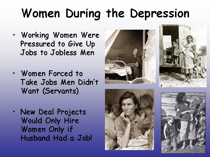 Women During the Depression • Working Women Were Pressured to Give Up Jobs to
