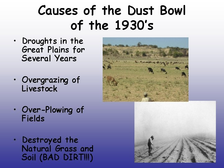 Causes of the Dust Bowl of the 1930's • Droughts in the Great Plains