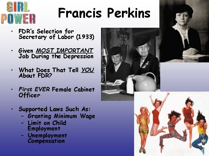 Francis Perkins • FDR's Selection for Secretary of Labor (1933) • Given MOST IMPORTANT