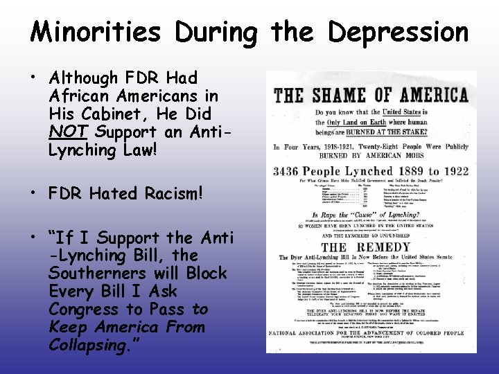 Minorities During the Depression • Although FDR Had African Americans in His Cabinet, He