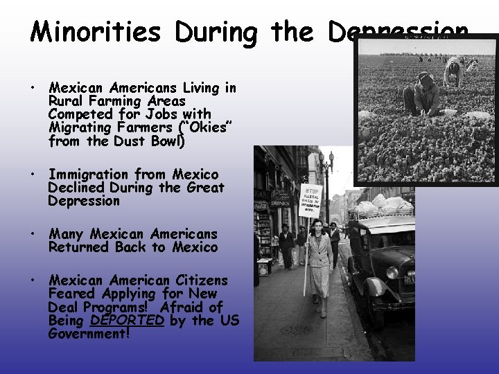 Minorities During the Depression • Mexican Americans Living in Rural Farming Areas Competed for