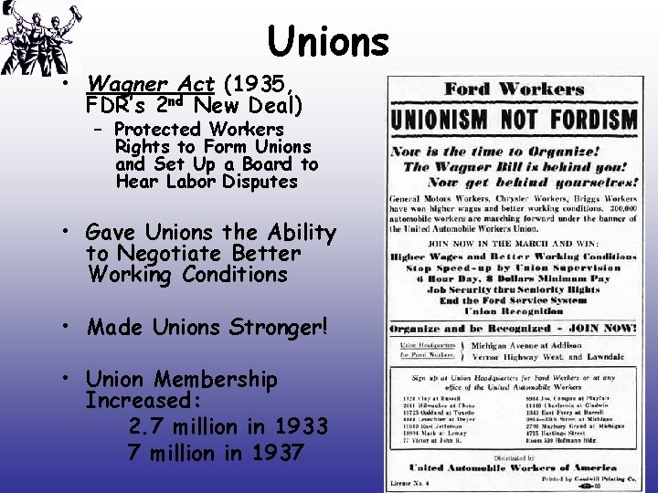 Unions • Wagner Act (1935, FDR's 2 nd New Deal) – Protected Workers Rights