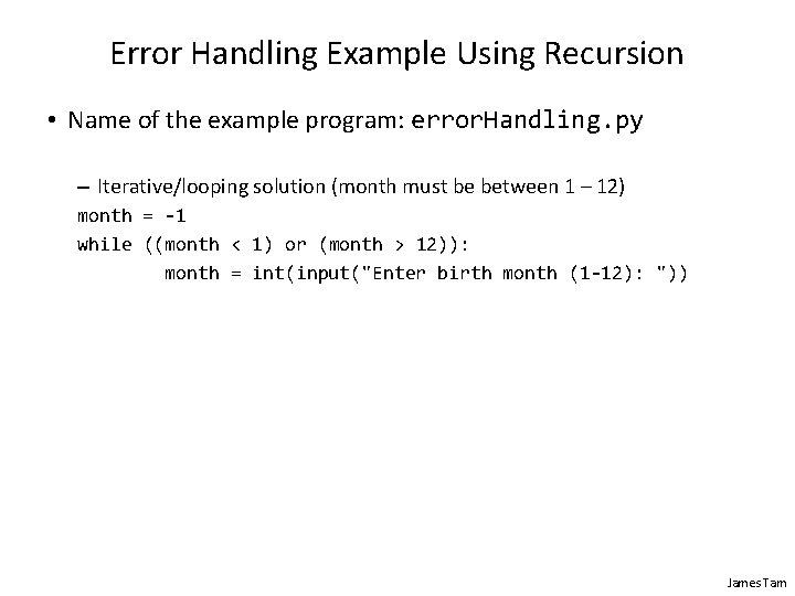 Error Handling Example Using Recursion • Name of the example program: error. Handling. py