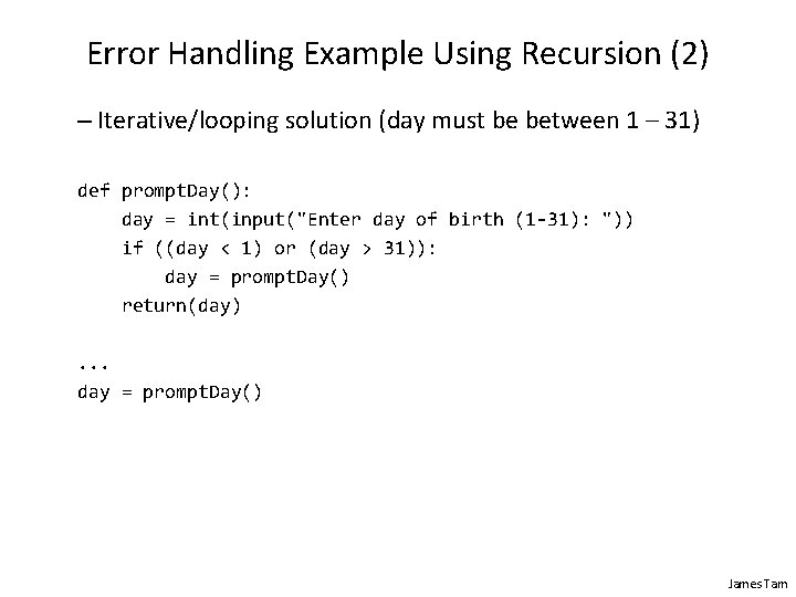 Error Handling Example Using Recursion (2) – Iterative/looping solution (day must be between 1