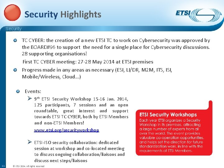 Security Highlights Security TC CYBER: the creation of a new ETSI TC to work