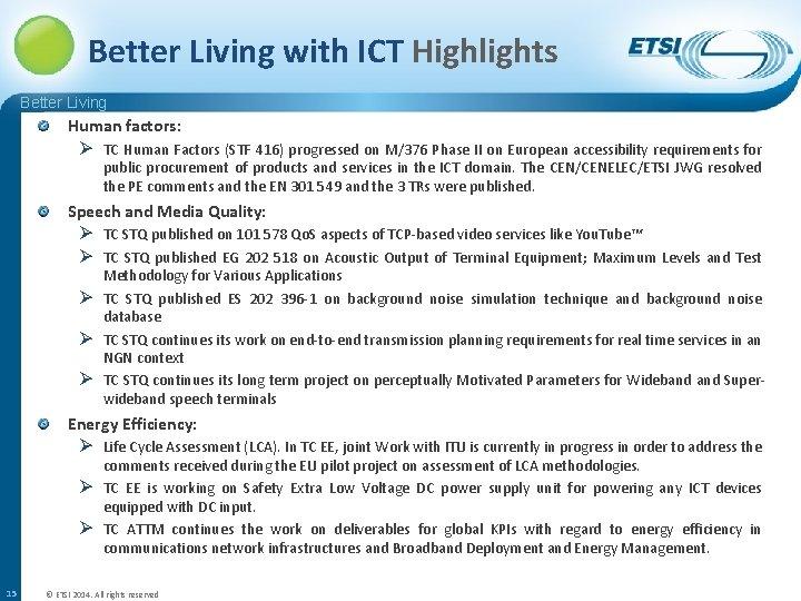 Better Living with ICT Highlights Better Living Human factors: Ø TC Human Factors (STF