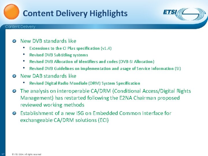 Content Delivery Highlights Content Delivery New DVB standards like • Extensions to the CI