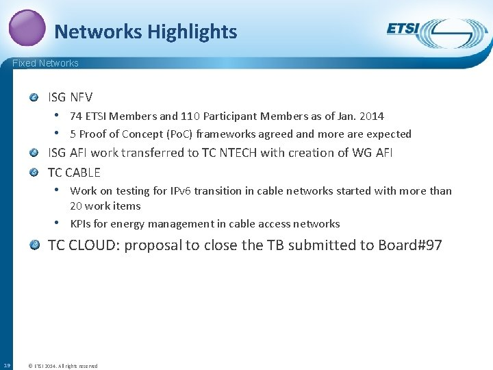 Networks Highlights Fixed Networks ISG NFV • 74 ETSI Members and 110 Participant Members