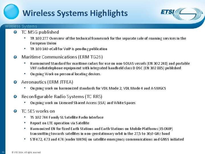 Wireless Systems Highlights Wireless Systems TC MSG published • TR 103 277 Overview of