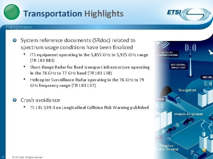 Transportation Highlights Transportation System reference documents (SRdoc) related to spectrum usage conditions have been