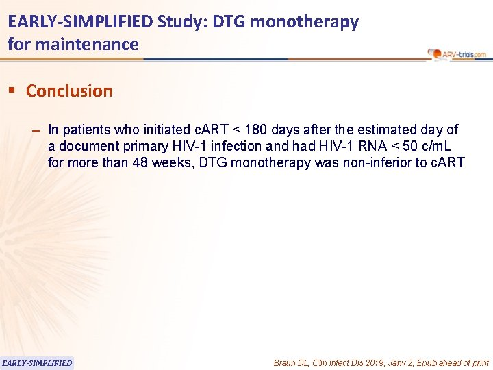 EARLY-SIMPLIFIED Study: DTG monotherapy for maintenance § Conclusion – In patients who initiated c.