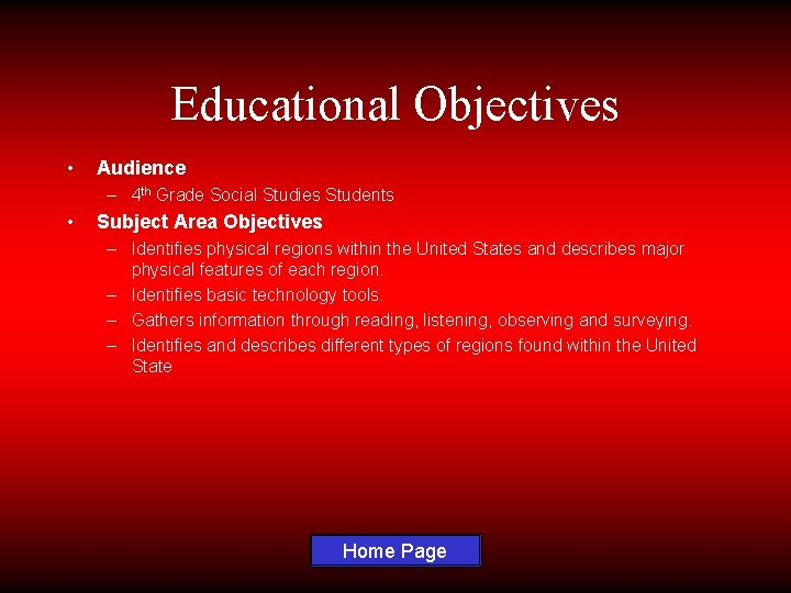 Educational Objectives • Audience – 4 th Grade Social Studies Students • Subject Area