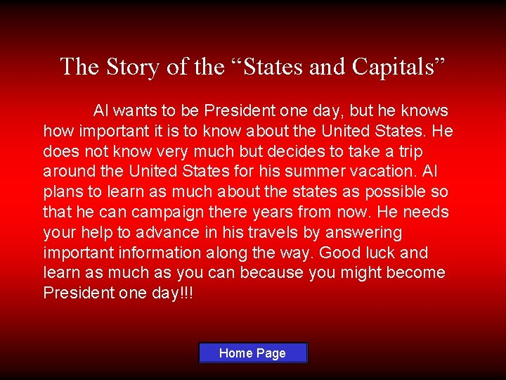 """The Story of the """"States and Capitals"""" Al wants to be President one day,"""
