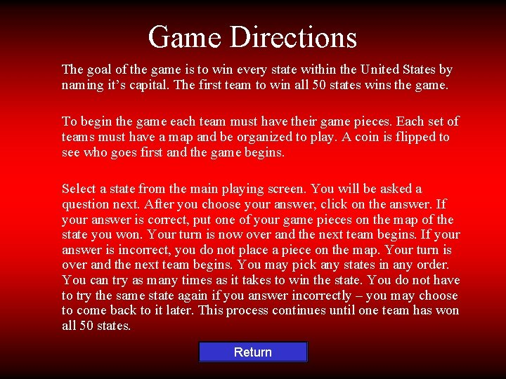 Game Directions The goal of the game is to win every state within the