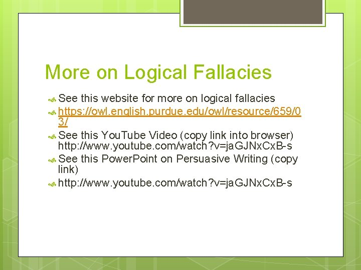 More on Logical Fallacies See this website for more on logical fallacies https: //owl.