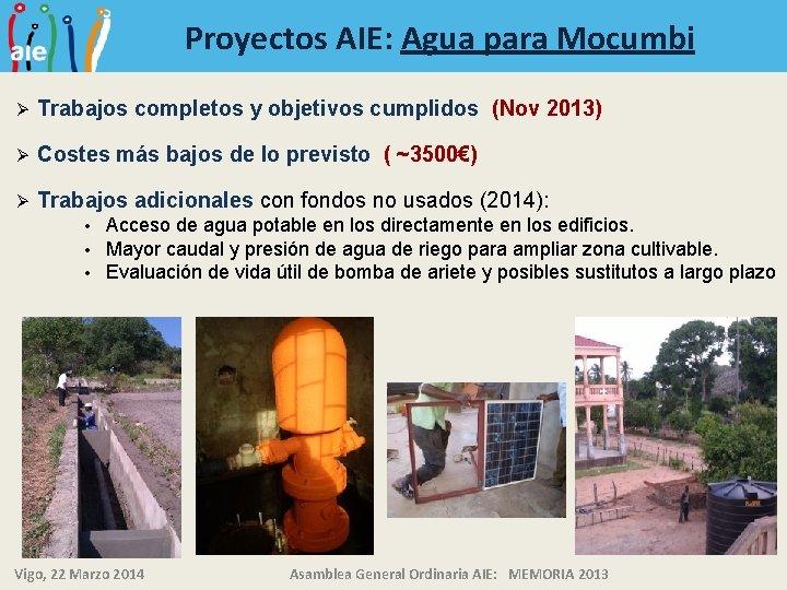 Proyectos AIE: Agua para Mocumbi Ø Trabajos completos y objetivos cumplidos (Nov 2013) Ø