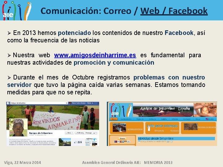 Comunicación: Correo / Web / Facebook En 2013 hemos potenciado los contenidos de nuestro