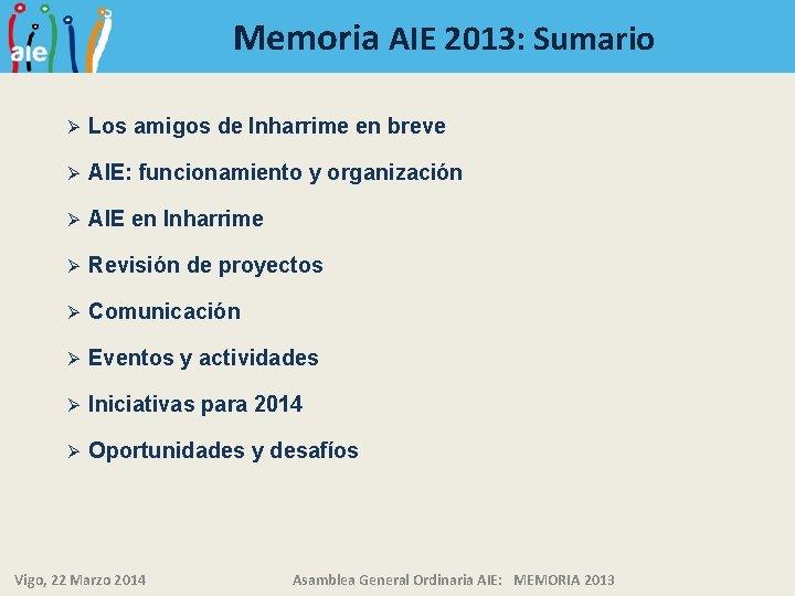 Memoria AIE 2013: Sumario Ø Los amigos de Inharrime en breve Ø AIE: funcionamiento