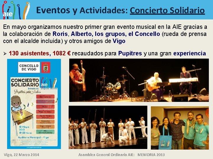 Eventos y Actividades: Concierto Solidario En mayo organizamos nuestro primer gran evento musical en