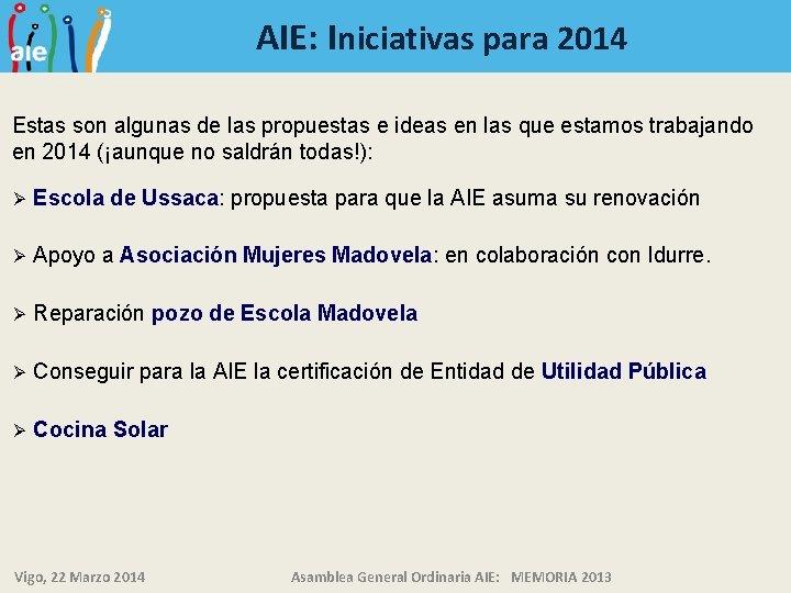 AIE: Iniciativas para 2014 Estas son algunas de las propuestas e ideas en las
