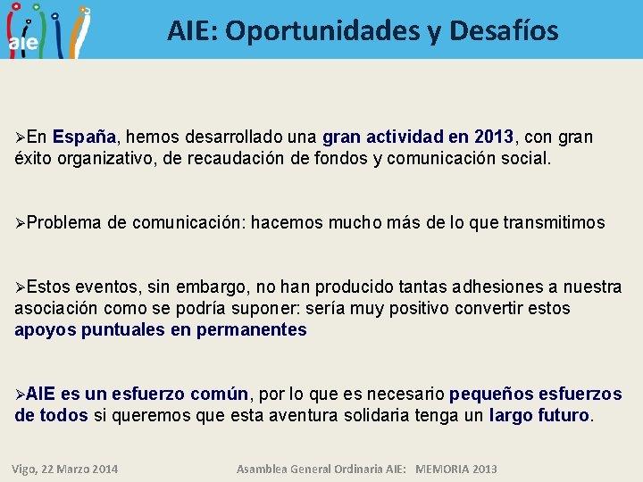 AIE: Oportunidades y Desafíos ØEn España, hemos desarrollado una gran actividad en 2013, con