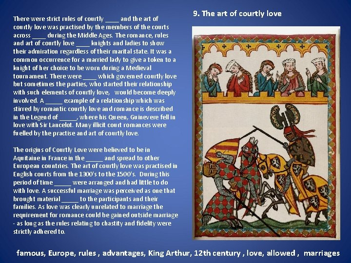 There were strict rules of courtly ____ and the art of courtly love was