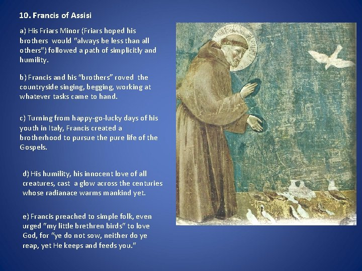 10. Francis of Assisi a) His Friars Minor (Friars hoped his brothers would always