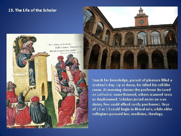 13. The Life of the Scholar Search for knowledge, pursuit of pleasure filled a