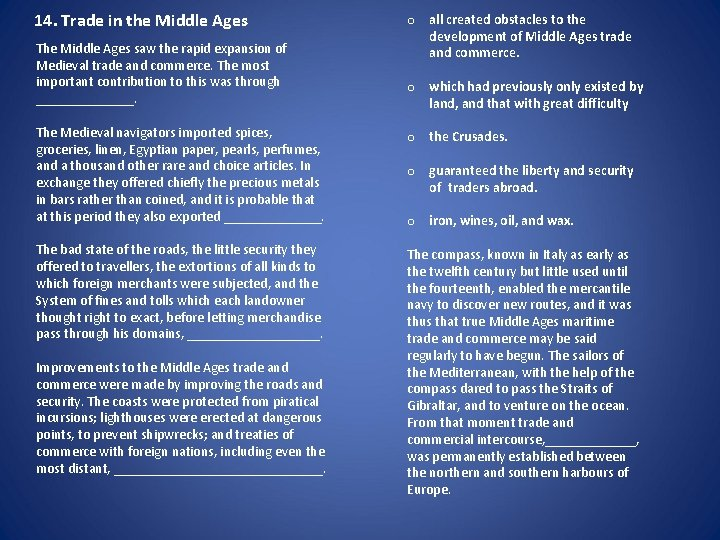 14. Trade in the Middle Ages The Middle Ages saw the rapid expansion of