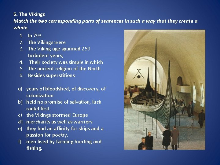 5. The Vikings Match the two corresponding parts of sentences in such a way