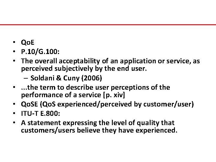 • Qo. E • P. 10/G. 100: • The overall acceptability of an
