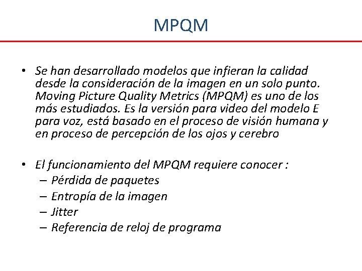 MPQM • Se han desarrollado modelos que infieran la calidad desde la consideración de
