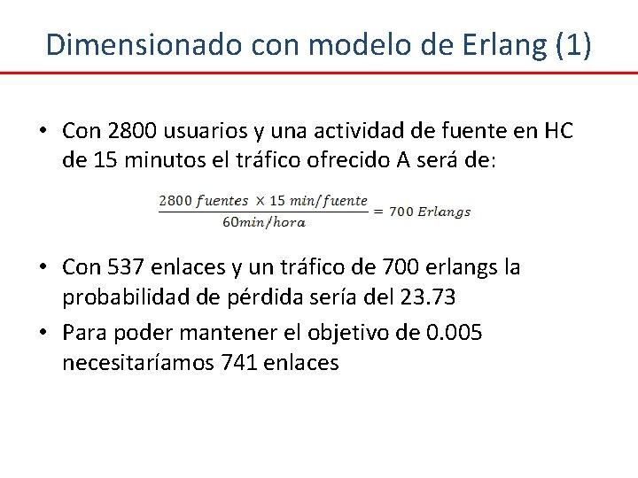 Dimensionado con modelo de Erlang (1) • Con 2800 usuarios y una actividad de