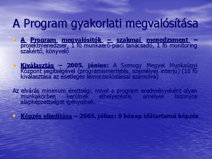 A Program gyakorlati megvalósítása • A Program megvalósítók – szakmai menedzsment – projektmenedzser, 1