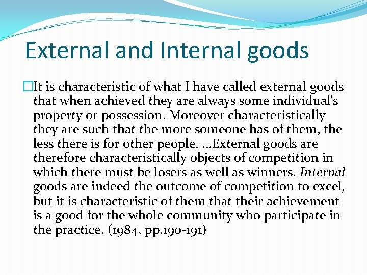 External and Internal goods �It is characteristic of what I have called external goods