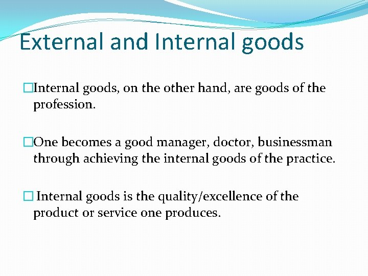 External and Internal goods �Internal goods, on the other hand, are goods of the