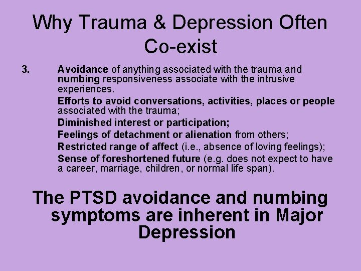 Why Trauma & Depression Often Co-exist 3. Avoidance of anything associated with the trauma