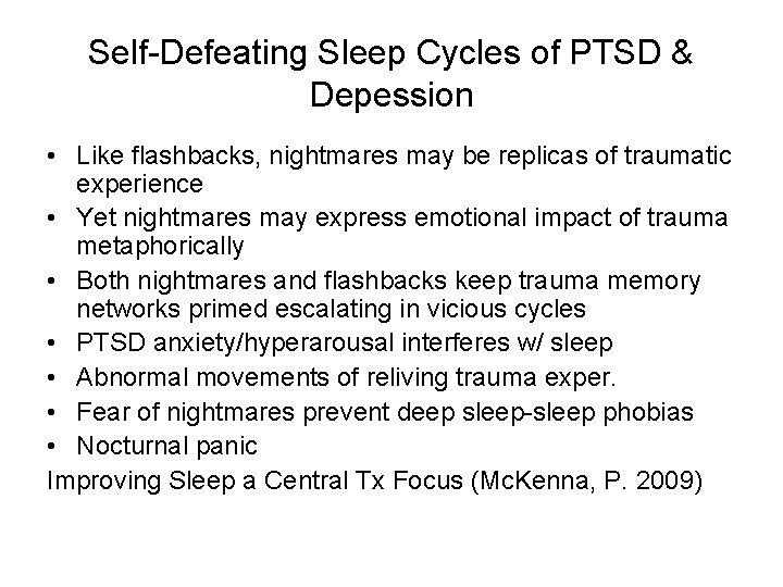 Self-Defeating Sleep Cycles of PTSD & Depession • Like flashbacks, nightmares may be replicas