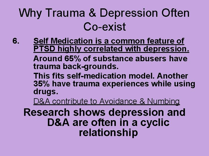 Why Trauma & Depression Often Co-exist 6. Self Medication is a common feature of