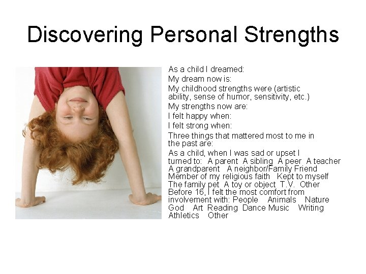 Discovering Personal Strengths As a child I dreamed: My dream now is: My childhood