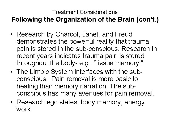 Treatment Considerations Following the Organization of the Brain (con't. ) • Research by Charcot,