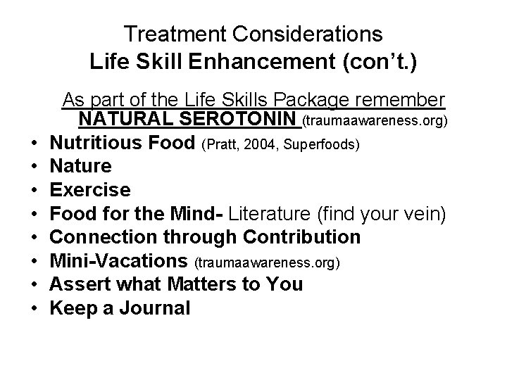 Treatment Considerations Life Skill Enhancement (con't. ) • • As part of the Life