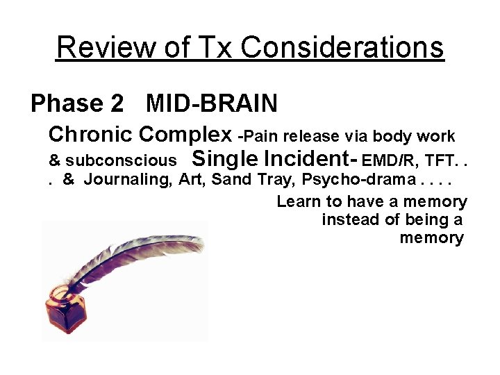 Review of Tx Considerations Phase 2 MID-BRAIN Chronic Complex -Pain release via body work