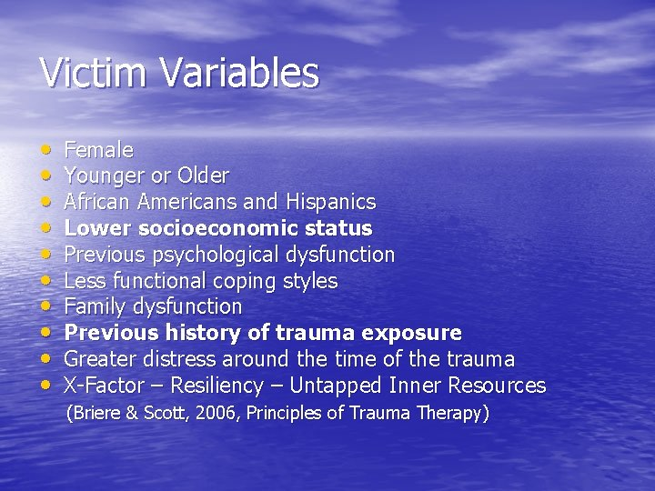 Victim Variables • • • Female Younger or Older African Americans and Hispanics Lower