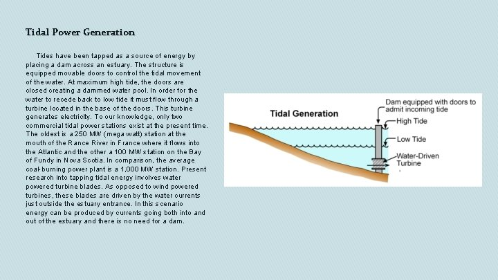 Tidal Power Generation Tides have been tapped as a source of energy by placing