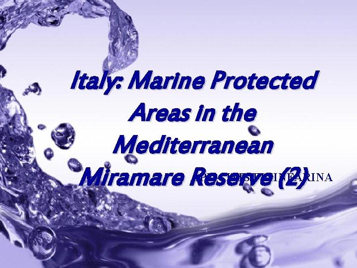 Italy: Marine Protected Areas in the Mediterranean APE – ITIS PININFARINA Miramare Reserve (2)