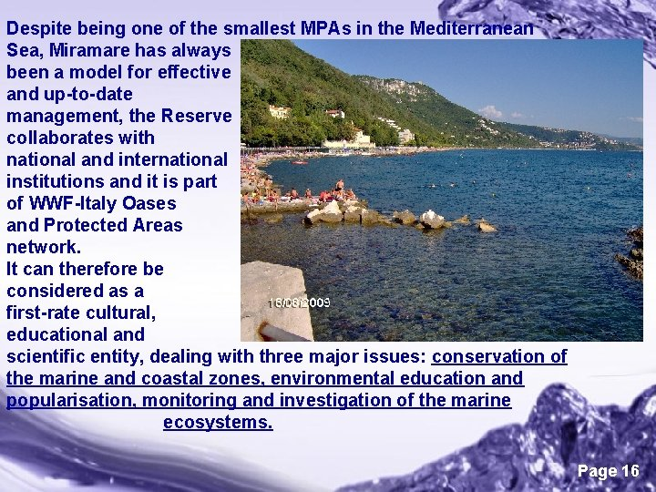 Despite being one of the smallest MPAs in the Mediterranean Sea, Miramare has always